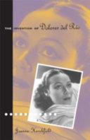 The Invention of Dolores Del Rio