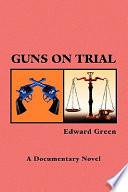 Guns on Trial