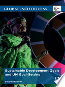 Sustainable Development Goals and UN Goal Setting
