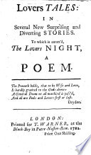 Lovers Tales  in several new surprising and diverting stories  To which is annex d  The Lovers Night  a poem