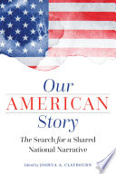Book Our American Story  The Search for a Shared National Narrative