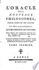 L'oracle des nouveaux philosophes, pour servir de suite et d'eclaircissement aux oeuvres de M. de Voltaire ... Tome premier [-tome second]