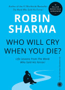 Who Will Cry When You Die   Life Lessons From The Monk Who Sold His Ferrari