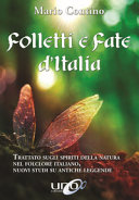 Folletti e fate d Italia  Trattato sugli spiriti della Natura nel folclore italiano  nuovi studi su antiche leggende