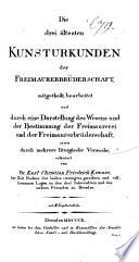 Die drei ältesten Kunsturkunden der Freimaurerbrüderschaft