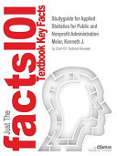 Studyguide For Applied Statistics For Public And Nonprofit Administration By Meier Kenneth J Isbn 9781285737232