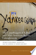 The Carpetbaggers of Kabul and Other American Afghan Entanglements