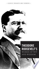 Theodore Roosevelt's Words of Wit and Wisdom
