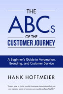 The ABCs of the Customer Journey: A Beginner's Guide to Automation, Branding and Customer Service