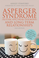 Asperger Syndrome  Autism Spectrum Disorder  and Long Term Relationships