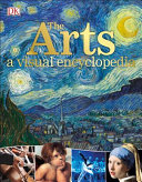 The Arts  a Visual Encyclopedia