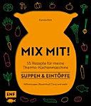MIX MIT  55 Rezepte f  r meinen Thermomix     Suppen und Eint  pfe