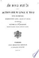 Dictionarium linguae Thaĭ, sive, Siamensis, interpretatione Latina, Gallica et Anglica, illustratum