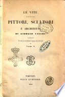 Le vite de  piu eccellenti pittori  scultori e architetti di Giorgio Vasari