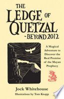 The Ledge Of Quetzal Beyond 2012