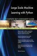 Large Scale Machine Learning With Python Complete Self Assessment Guide