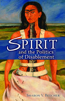 Spirit And The Politics Of Disablement : religious venues * novel aspects...