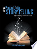 A Practical Guide To Storytelling