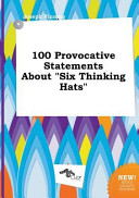 100 provocative statements about six thinking hats