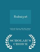 Rubaiyat   Scholar s Choice Edition