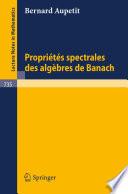 Proprietes Spectrales des Algebres de Banach