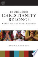 To Whom Does Christianity Belong