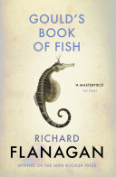 Gould's Book Of Fish : upon a time that was called...