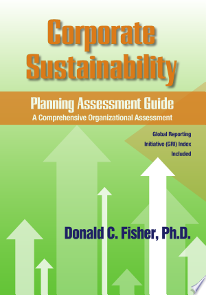 Corporate Sustainability Planning Assessment Guide: A Comprehensive Organizational Assessment - ISBN:9780873897747