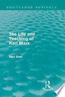 The Life and Teaching of Karl Marx  Routledge Revivals