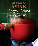 Asian Soups  Stews and Curries