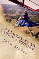 Book An Eagle's Sky: My Life As a Birdman
