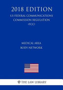 Medical Area Body Network Us Federal Communications Commission Regulation Fcc 2018 Edition