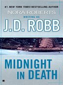Midnight in Death Death Series Explodes With Intrigue Passion