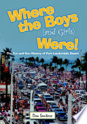 Where the Boys  and Girls  Were   The Fun and Sun History of Fort Lauderdale Beach