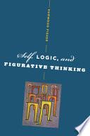 Self, Logic, and Figurative Thinking