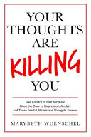 Your Thoughts Are Killing You Book PDF