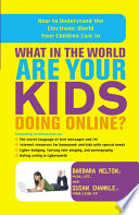 What in the World Are Your Kids Doing Online