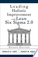 Leading Holistic Improvement with Lean Six Sigma 2 0