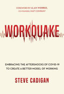 Workquake Embracing The Aftershocks Of Covid 19 To Create A Better Model Of Working