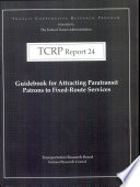 Guidebook For Attracting Paratransit Patrons To Fixed Route Services book