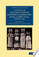 Catalogue Of The Anglo Jewish Historical Exhibition Royal Albert Hall London 1887
