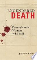 Engendered Death