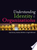 Understanding Identity and Organizations