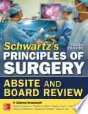 Schwartz s Principles of Surgery ABSITE and Board Review  10 e