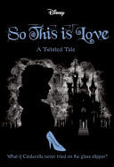 So This Is Love  Disney  a Twisted Tale  9  Book PDF