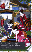Narrative Of The Earl Of Elgin's Mission To China And Japan In ... 1857, '58, '59 : ...