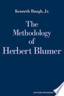 The Methodology of Herbert Blumer