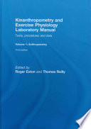 Kinanthropometry and Exercise Physiology Laboratory Manual: Anthropometry