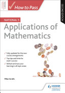 How to Pass National 5 Applications of Maths: Second Edition