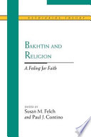 Bakhtin and Religion: A Feeling for Faith